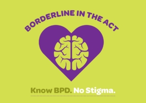Borderline in the ACT: Know BPD. No Stigma.