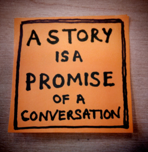 a story is a promise of a conversation