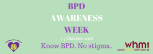 BPD Awareness Week 1-7 October 2018. Know BPD. No stigma.