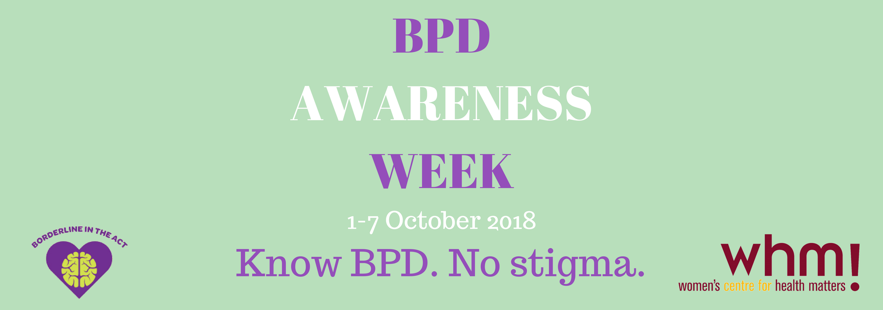 BPD Awareness Week 1-7 October 2018. Know BPD. No stigma.